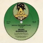 GIVE ALL THE PRAISE TO JAH / STAND UP AND BE HAPPY. Artist: Delroy Washington. Label: Virgin.